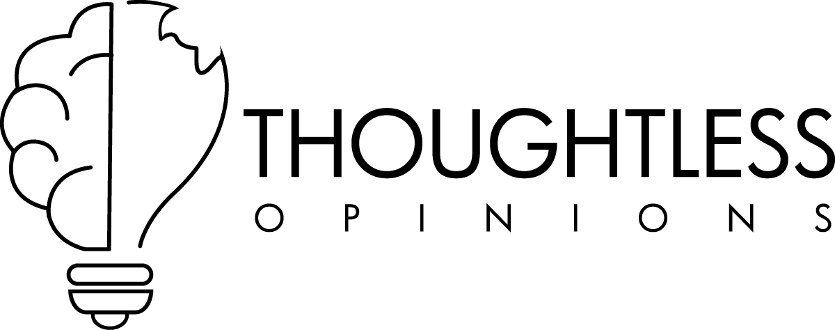 Thoughtless Opinions
