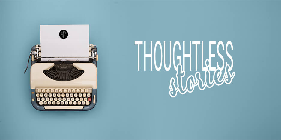 Thoughtless Stories Banner